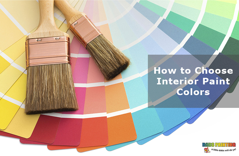 How to choose interior paint colors dabs painting for How to pick out paint colors for interior